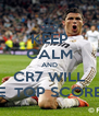 KEEP CALM AND CR7 WILL BE  TOP SCORER - Personalised Poster A4 size