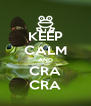 KEEP CALM AND CRA CRA - Personalised Poster A4 size