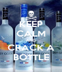 KEEP CALM AND CRACK A BOTTLE - Personalised Poster A4 size