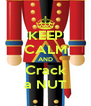 KEEP CALM AND Crack a NUT - Personalised Poster A4 size