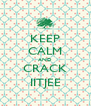 KEEP CALM AND CRACK IITJEE - Personalised Poster A4 size
