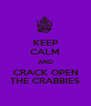 KEEP CALM AND CRACK OPEN THE CRABBIES - Personalised Poster A4 size