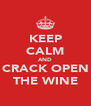 KEEP CALM AND CRACK OPEN THE WINE - Personalised Poster A4 size