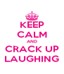 KEEP CALM AND CRACK UP LAUGHING - Personalised Poster A4 size