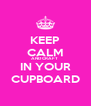 KEEP CALM AND CRAFT  IN YOUR CUPBOARD - Personalised Poster A4 size