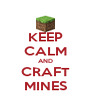 KEEP CALM AND CRAFT MINES - Personalised Poster A4 size