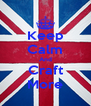 Keep Calm And Craft More - Personalised Poster A4 size