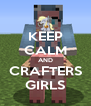 KEEP CALM AND CRAFTERS GIRLS - Personalised Poster A4 size