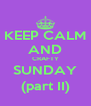 KEEP CALM AND CRAFTY SUNDAY (part II) - Personalised Poster A4 size
