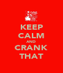 KEEP CALM AND CRANK THAT - Personalised Poster A4 size