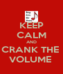 KEEP CALM AND CRANK THE  VOLUME  - Personalised Poster A4 size