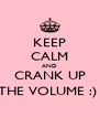 KEEP CALM AND CRANK UP THE VOLUME :)  - Personalised Poster A4 size