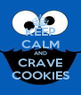 KEEP CALM AND CRAVE COOKIES - Personalised Poster A4 size