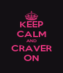 KEEP CALM AND CRAVER ON - Personalised Poster A4 size