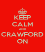 KEEP CALM AND CRAWFORD ON - Personalised Poster A4 size