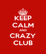 KEEP CALM AND CRAZY CLUB - Personalised Poster A4 size