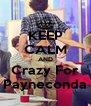 KEEP CALM AND Crazy For Payneconda - Personalised Poster A4 size
