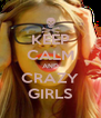 KEEP CALM AND CRAZY GIRLS - Personalised Poster A4 size
