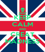 KEEP CALM AND CREAT MADNESS - Personalised Poster A4 size