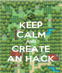 KEEP CALM AND CREATE  AN HACK  - Personalised Poster A4 size