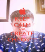 KEEP CALM AND CREATE CHAOS!!!! - Personalised Poster A4 size