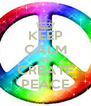 KEEP CALM AND CREATE PEACE - Personalised Poster A4 size