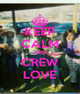 KEEP CALM AND CREW LOVE - Personalised Poster A4 size