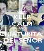 KEEP CALM AND CRIATURITA   DEL SEÑOR - Personalised Poster A4 size