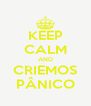 KEEP CALM AND CRIEMOS PÂNICO - Personalised Poster A4 size