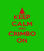 KEEP CALM AND CRIMBO ON - Personalised Poster A4 size