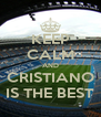 KEEP CALM AND CRISTIANO IS THE BEST - Personalised Poster A4 size