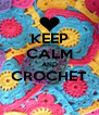 KEEP CALM AND CROCHET  - Personalised Poster A4 size