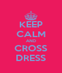 KEEP CALM AND CROSS DRESS - Personalised Poster A4 size