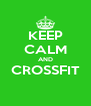 KEEP CALM AND CROSSFIT  - Personalised Poster A4 size