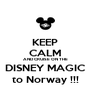 KEEP CALM AND CRUISE ON THE DISNEY MAGIC to Norway !!! - Personalised Poster A4 size
