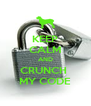KEEP CALM AND CRUNCH  MY CODE - Personalised Poster A4 size