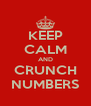 KEEP CALM AND CRUNCH NUMBERS - Personalised Poster A4 size
