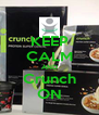 KEEP CALM AND Crunch ON - Personalised Poster A4 size