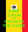 KEEP CALM AND CRUNCH THE CODE - Personalised Poster A4 size