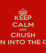 KEEP CALM AND CRUSH PEARSON INTO THE GROUND - Personalised Poster A4 size