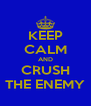 KEEP CALM AND CRUSH THE ENEMY - Personalised Poster A4 size