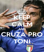 KEEP CALM AND CRUZA PRO TONI - Personalised Poster A4 size
