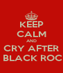KEEP CALM AND CRY AFTER WATCHING BLACK ROCK SHOOTER - Personalised Poster A4 size