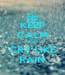 KEEP CALM AND CRY LIKE RAIN - Personalised Poster A4 size
