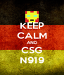 KEEP CALM AND CSG N919 - Personalised Poster A4 size