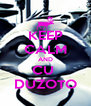 KEEP CALM AND CU  DUZOTO - Personalised Poster A4 size
