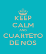 KEEP CALM AND CUARTETO DE NOS - Personalised Poster A4 size