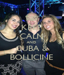 KEEP CALM AND CUBA & BOLLICINE - Personalised Poster A4 size