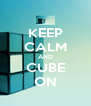 KEEP CALM AND CUBE ON - Personalised Poster A4 size