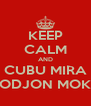KEEP CALM AND CUBU MIRA CODJON MOKA - Personalised Poster A4 size